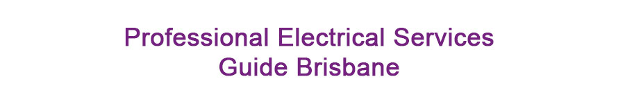 Professional Electrical Services Guide Brisbane